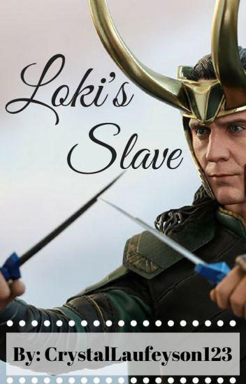 Loki's Slave [Loki Fanfic]