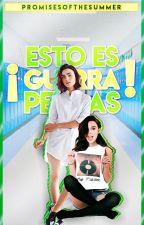 ¡ESTO ES GUERRA, PERRAS! #EEGP1 by PromisesOfTheSummer