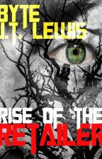 Rise of the Retailer by JTLewisAuthor