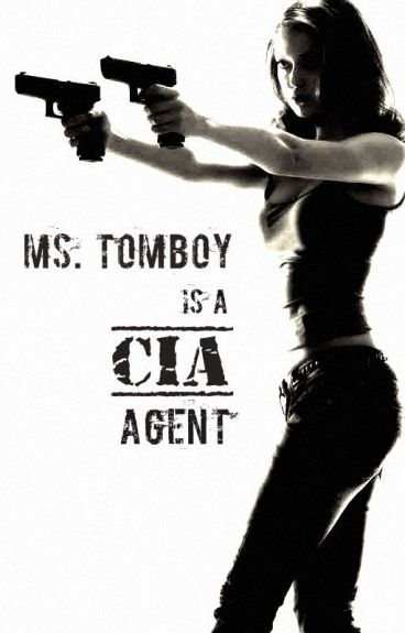 Ms. Tomboy is a CIA Agent