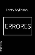 Errores {Larry Stylinson} by Kiten_Shipi