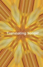 Translating Songs! by Frostycloud