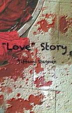 """Love"" Story by tlstagner"