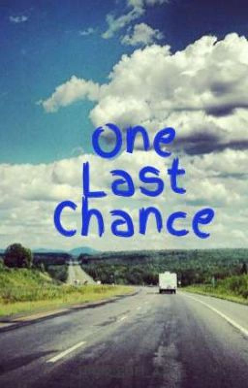 One Last Chance by pink_gurl_19