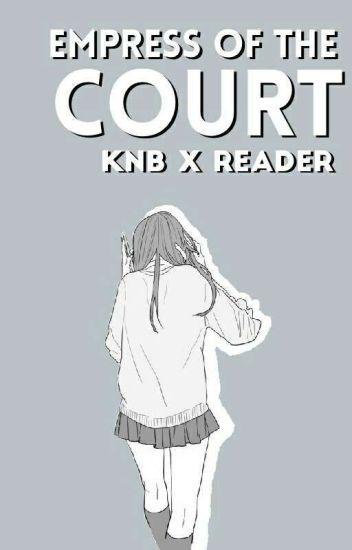 Empress of The Court ||KnB x reader ♥︎||