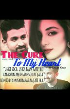 The Cure To My Heart #Wattys2016 by erumkhan19