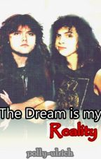 The Dream is my Reality (Metallica, KLARS) by polly-ulrich