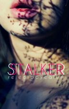 Stalker by rejectboycalum