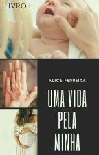 01. Uma Vida Pela Minha  REESCREVENDO  by LyuhAmorim