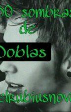 50 sombras de Doblas. by Ela-noves