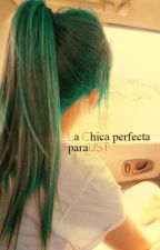 La chica perfecta para UST (elrubius y tu) (EDITANDO) by GuGu423