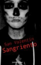 San Valentín sangriento[TERMINADA] by JadeBettridge