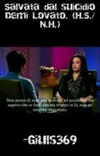 Salvata dal suicidio. Demi Lovato [N.H./H.S] by Giuls369