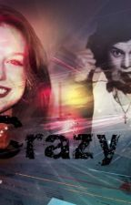 Crazy ||H.S.|| by Ginny__