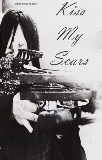 Kiss My Scars [Daryl Dixon]