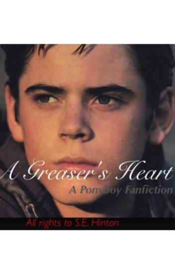 A Greaser's Heart (Ponyboy Fanfiction)