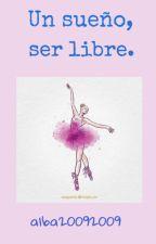 Un sueño,ser libre. by alba20092009