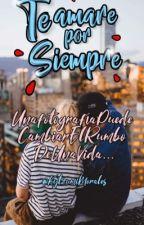 Te amare Por Siempre by KytzumiMorales