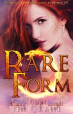 Rare Form (Descended of Dragons, Book 1) by Jen_Crane