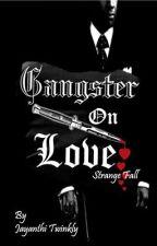 Love on Gangster (Strange Fall) by girlygirl_07