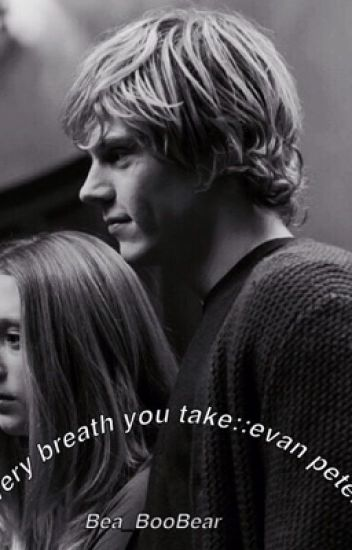 Every Breath You Take\\Evan Peters #Wattys2015