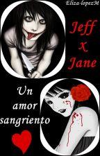 JeffxJane: Un amor sangriento ♥ {terminada} by girl-crazy-obsessive
