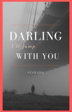 Darling, I'll jump with you. by Szarada