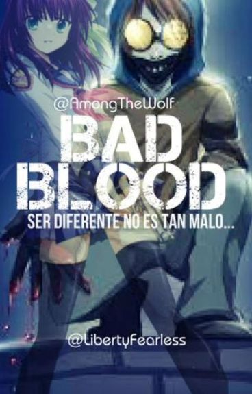 Bad Blood | Libro I | Ticci-Toby