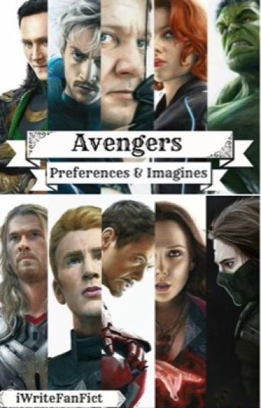Avengers Preferences/Imagines  [REQUESTS CLOSED]