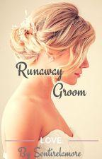 Runaway Groom by sentirelamore
