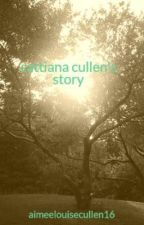 cattiana cullen's story by aimeelouisecullen16