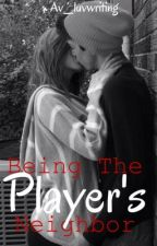 Being The Player's Neighbour by Avani_luvwriting