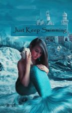 Just Keep Swimming by alwaysdreambig12345