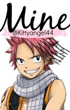 Mine ( Natsu x Reader ) by successfuldisaster