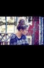 Sex slaved by Suck_My_Dallas