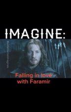 IMAGINE: Falling in love with Faramir by Aidanturnerimagines
