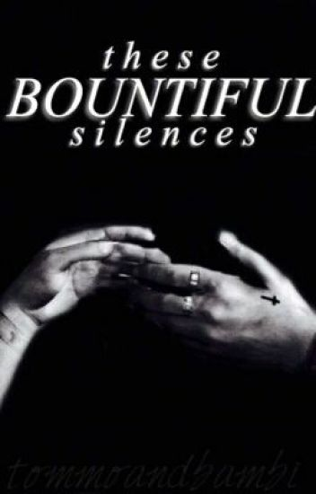 These Bountiful Silences ➸ larry
