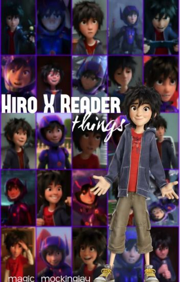 HIRO X READER things [COMPLETE]