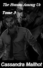 The Human Among Us - Tome 3 (The Wolf Among Us) by CassandraMailhot