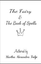 The Fairy and the Book of Spells #Wattys2015 by TheChocolateWriter