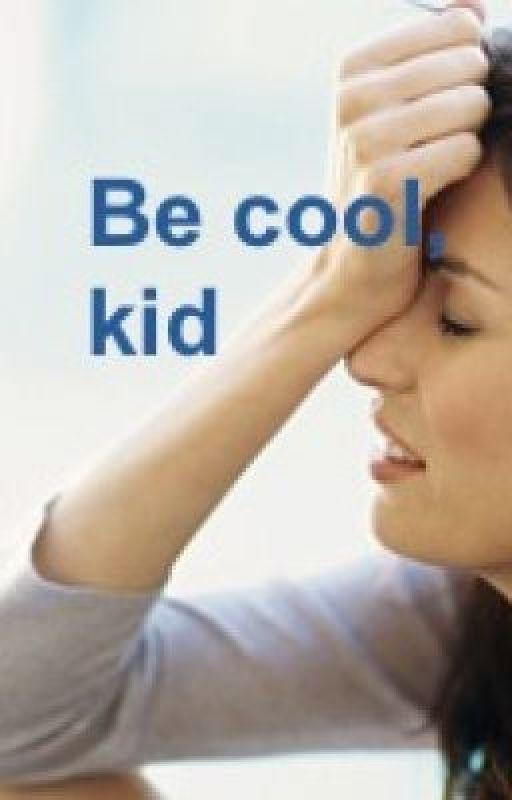 Be Cool, Kid (working title) by thinkpurple28