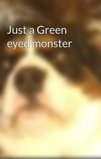 Just a Green eyed monster by VolcanicSalad