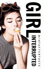Girl, interrupted [Rants] by mintaftertaste