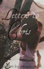Letters to Chris by losing_sanity