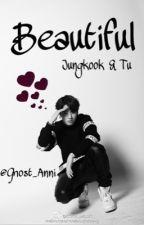 Beautiful (Jungkook & Tu) by Ghost_Anni