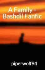 A Family  - Bashdil Fanfic by piperwolf94