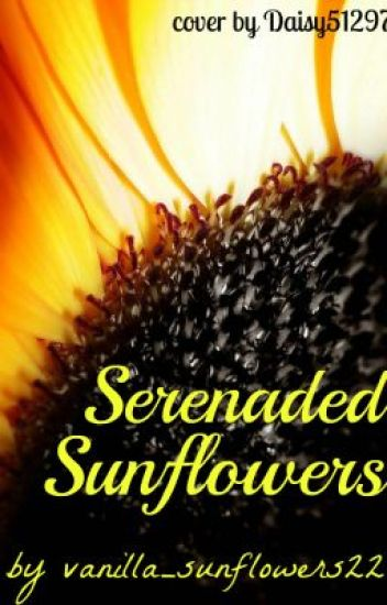 Serenaded Sunflowers