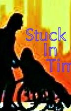 Stuck In Time - A One Direction FanFiction by b_writing0510