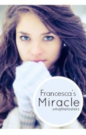 Francesca's Miracle by omqthefosters