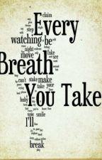 Every Breath You Take by BlueMockingBird21
